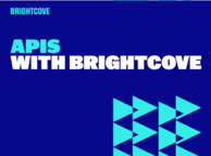 APIs with Brightcove Learning Path