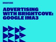 Advertising with Brightcove: Google IMA3