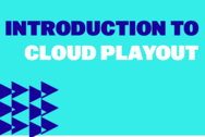 Introduction to Cloud Playout