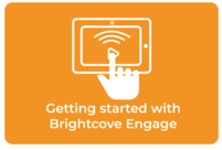 Getting Started with Brightcove Engage