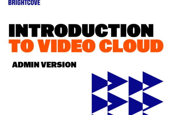 Introduction to Video Cloud for Account Admin