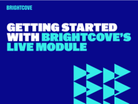 Getting Started with Brightcove's Live Module