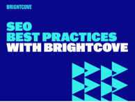 SEO Best Practices with Brightcove