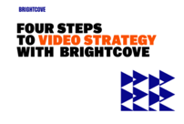 Four Steps to Video Strategy with Brightcove