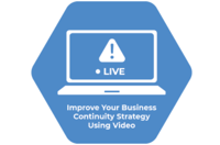 Improve Your Business Continuity Strategy Using Video