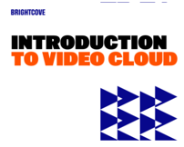 Introduction à la Video Cloud