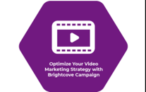 Optimice su estrategia de video marketing con Brightcove Campaign